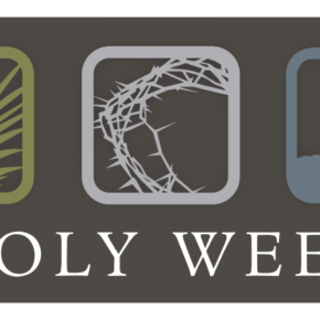 Holy Week Gatherings
