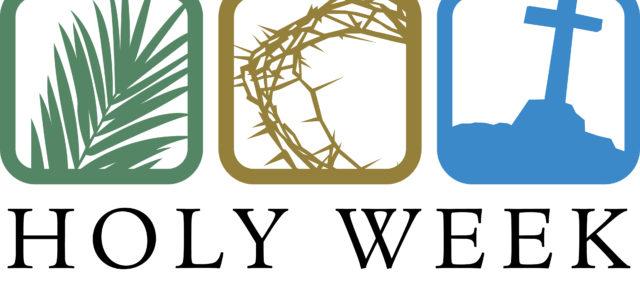 Holy Week Gatherings